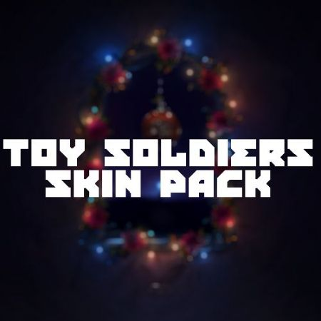 Toy Soldiers Skin Pack