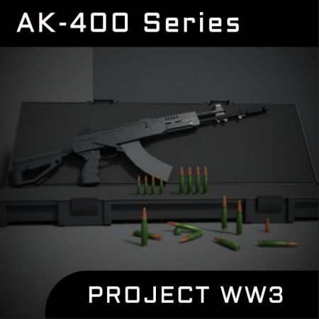 [Project WW3] AK-400 Series