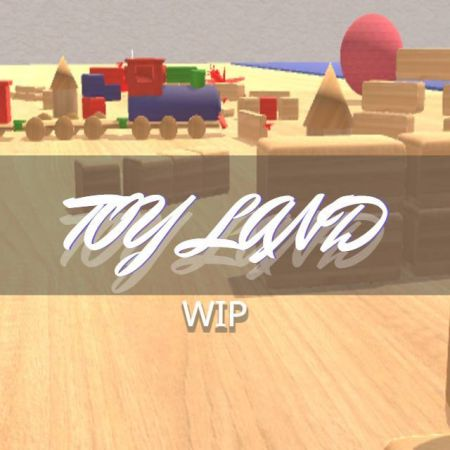 ToyLand + ToyGarands (Very WIP)