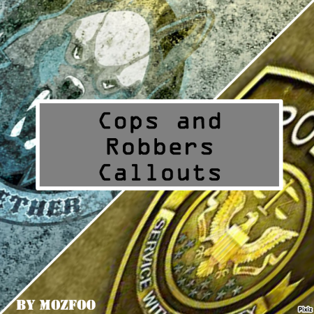 Cop & Robber Callouts