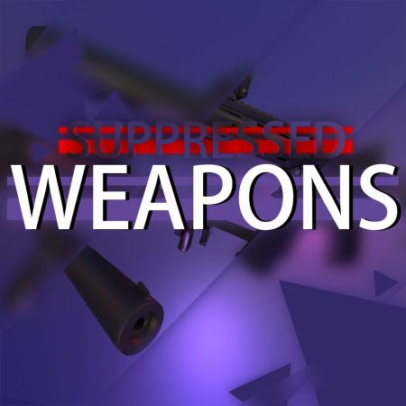 Suppressed Weapons