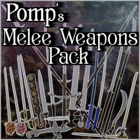 Pomp's Melee Weapons Pack